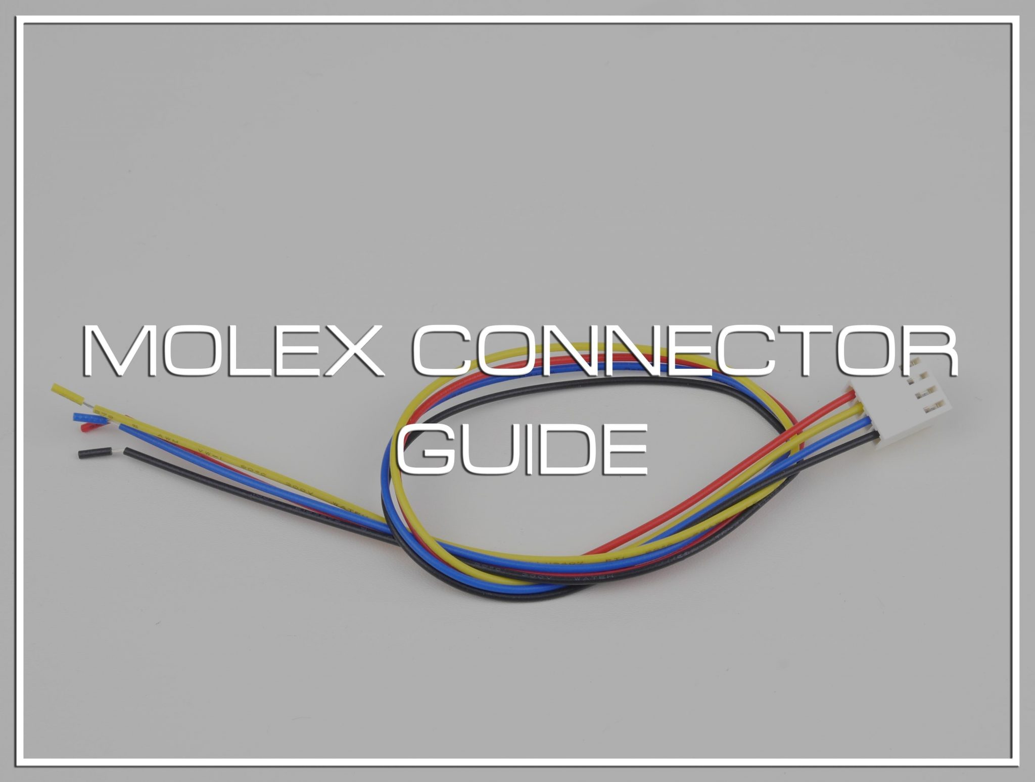 Molex Connector Guide for You