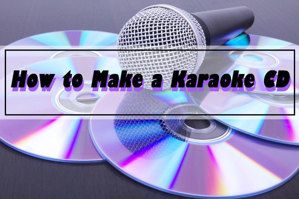 How to Make a Karaoke CD