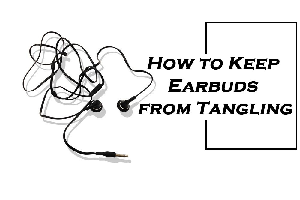 How to Keep Earbuds from Tangling