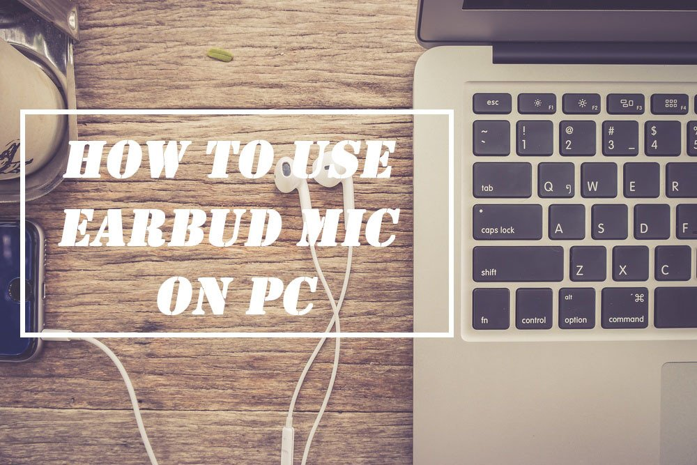 How to Use Earbud Mic on PC