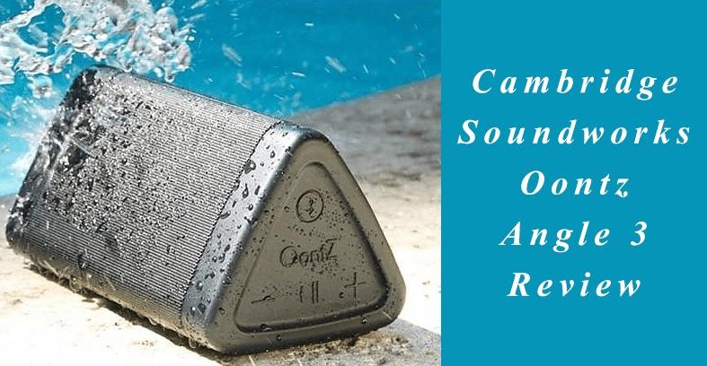 Cambridge Soundworks Oontz Angle 3 Review